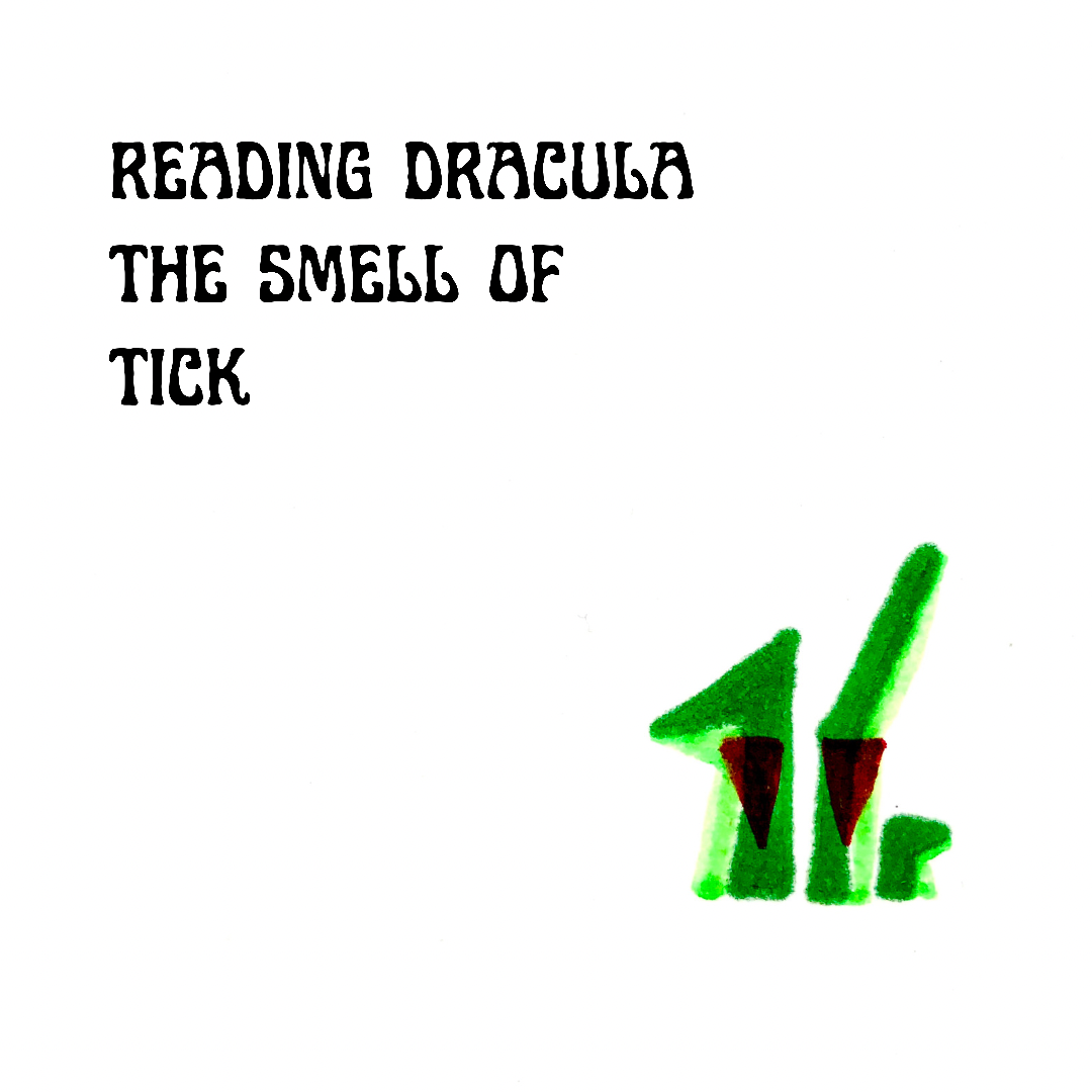 reading dracula the smell of tick