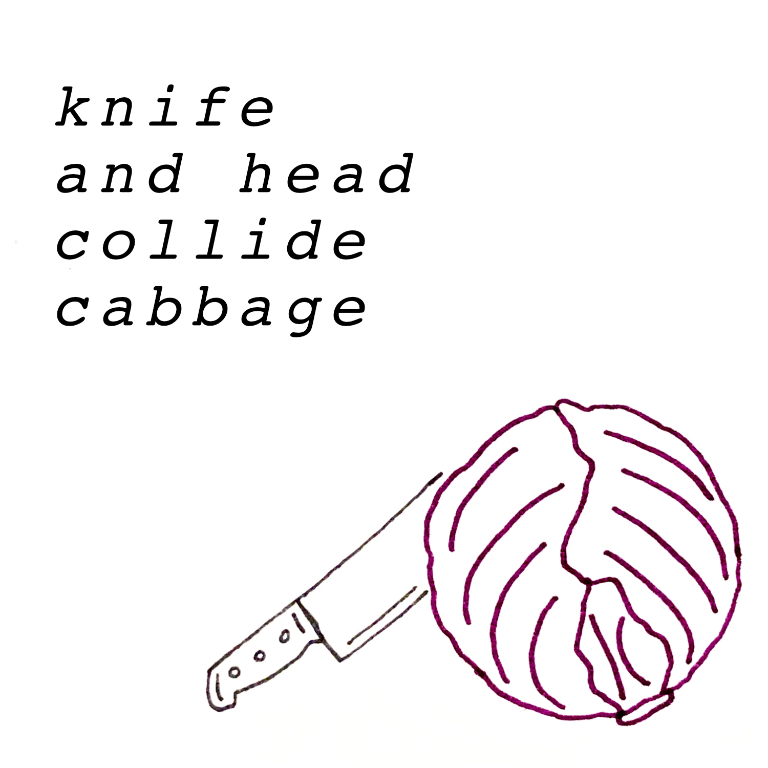 knife and head collide cabbage
