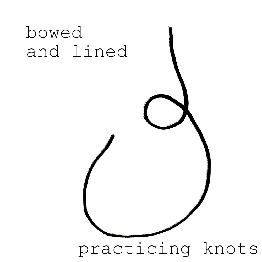 bowed and lined practicing knots