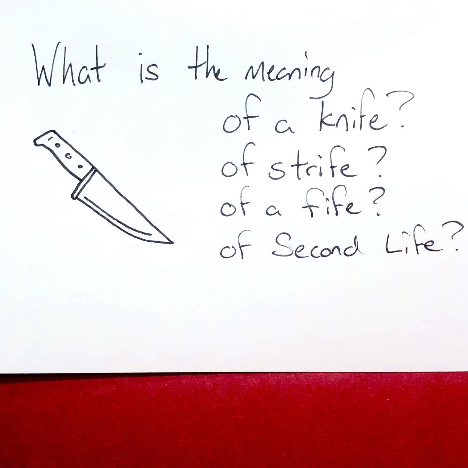 what is the meaning of a knife? of strife? of a fife? of Second Life?